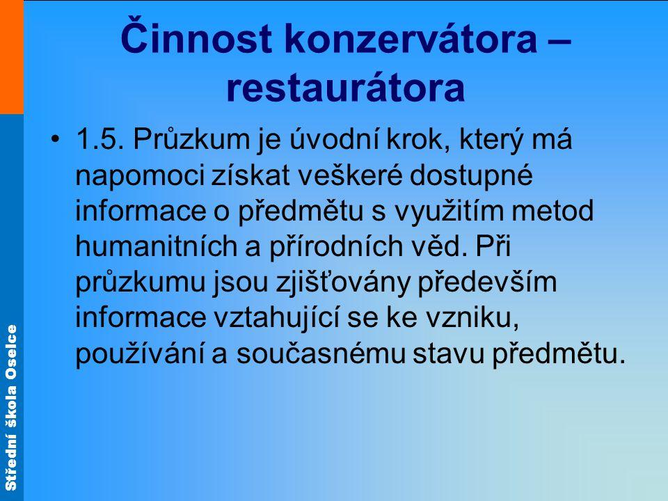 Střední škola Oselce Činnost konzervátora – restaurátora 1.5.