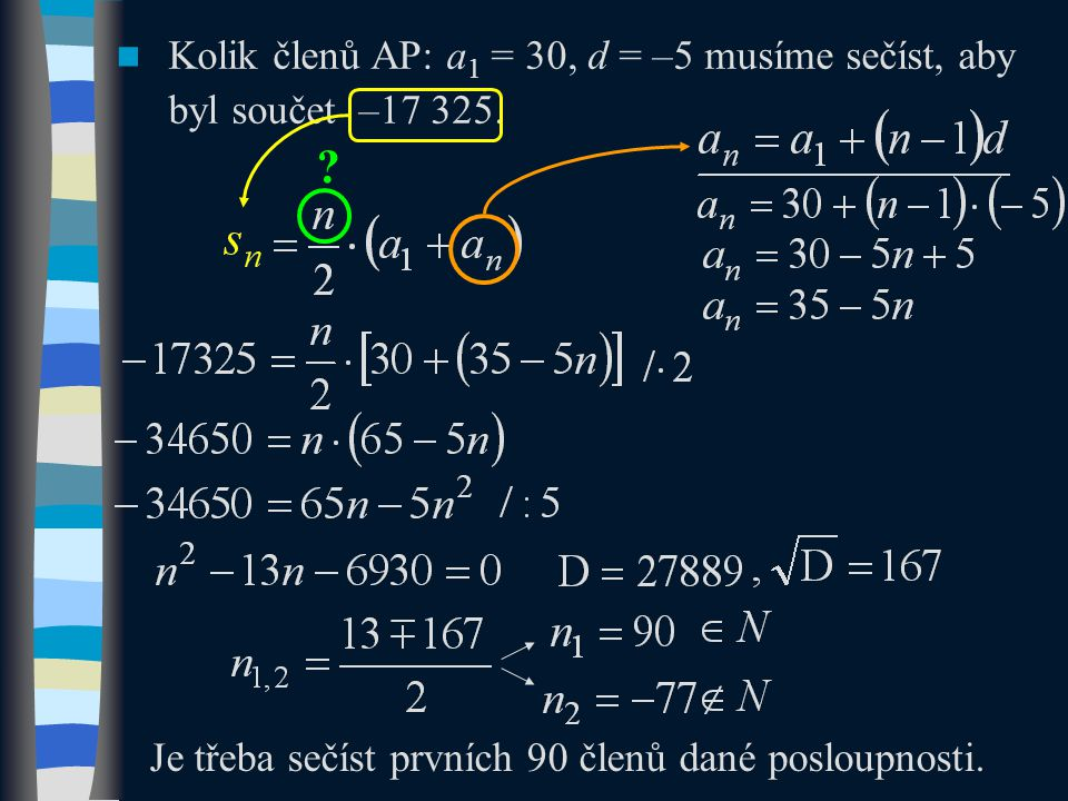 Kolik členů AP: a 1 = 30, d = –5 musíme sečíst, aby byl součet –17 325.