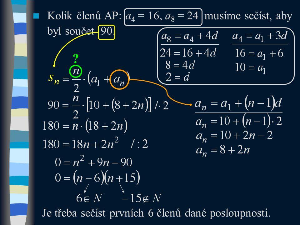 Kolik členů AP: a 4 = 16, a 8 = 24 musíme sečíst, aby byl součet 90.