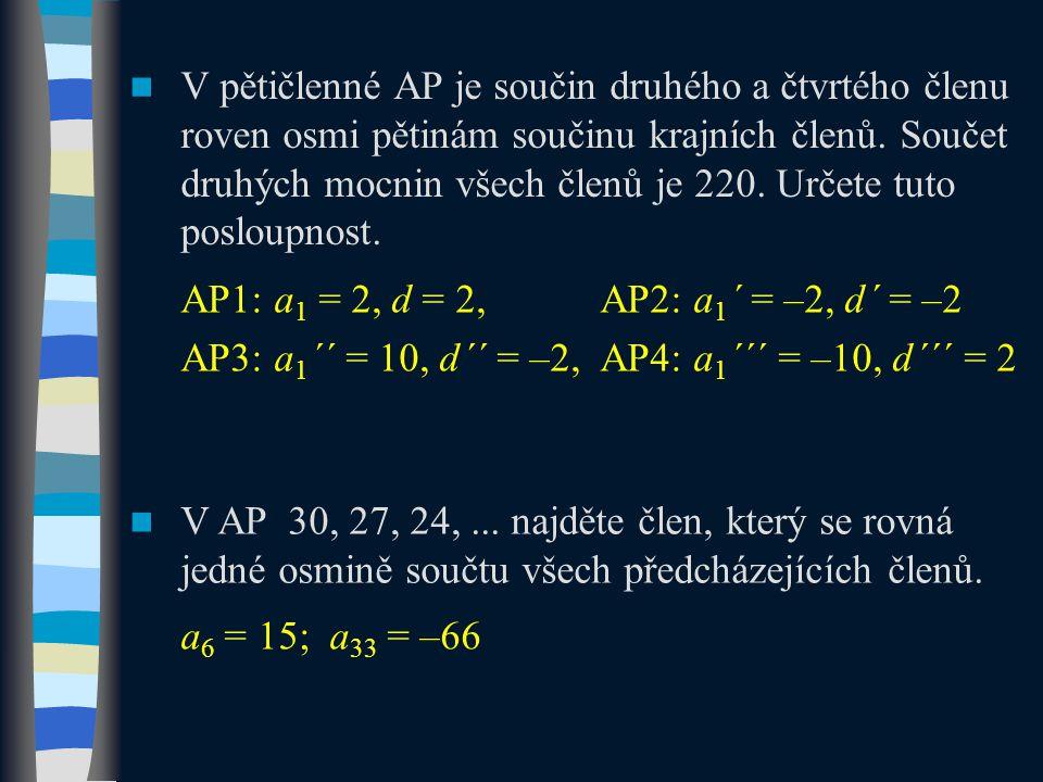 V pětičlenné AP je součin druhého a čtvrtého členu roven osmi pětinám součinu krajních členů.