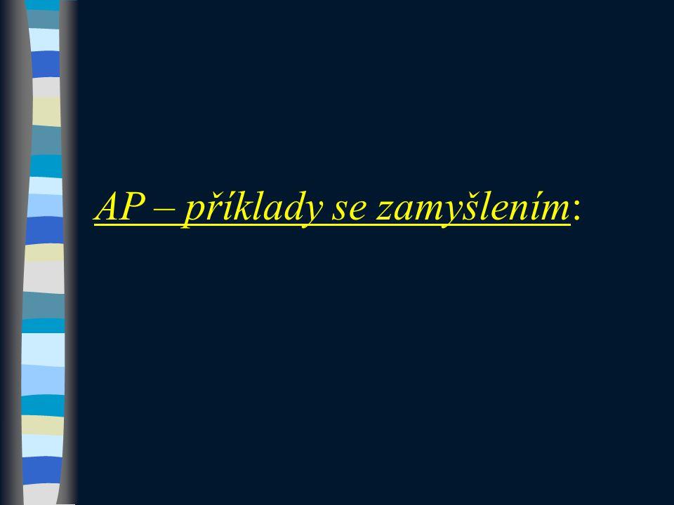 Strany trojúhelníka obvykle značíme: a, b, c, ale protože tvoří AP, přejdeme ke značení: a 1, a 2, a 3.