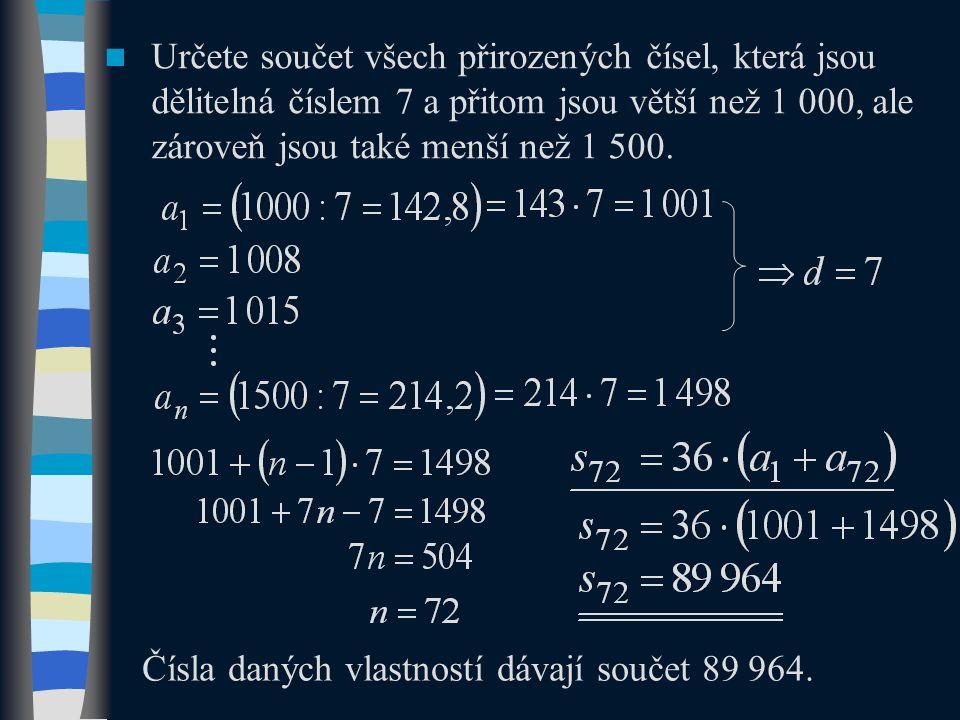 Určete součet všech přirozených čísel, která jsou dělitelná číslem 7 a přitom jsou větší než 1 000, ale zároveň jsou také menší než 1 500.