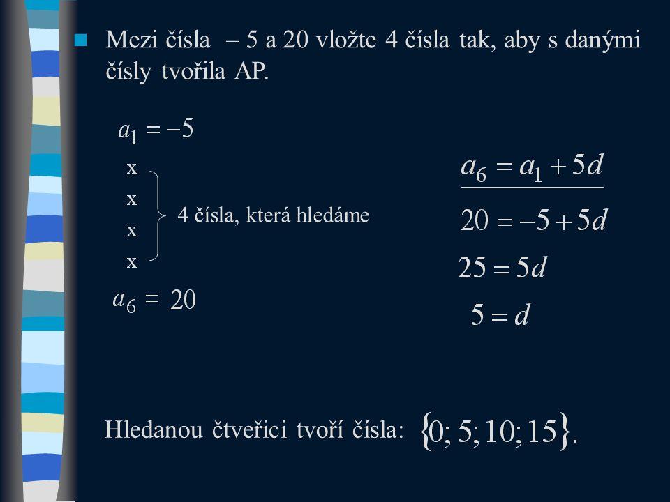 Mezi čísla – 5 a 20 vložte 4 čísla tak, aby s danými čísly tvořila AP.