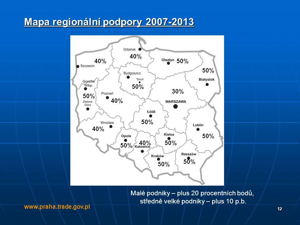 12 Mapa regionální podpory 2007-2013 www.praha.trade.gov.pl 50% 40% 30% Malé podniky – plus 20 procentních bodů, středně velké podniky – plus 10 p.b.
