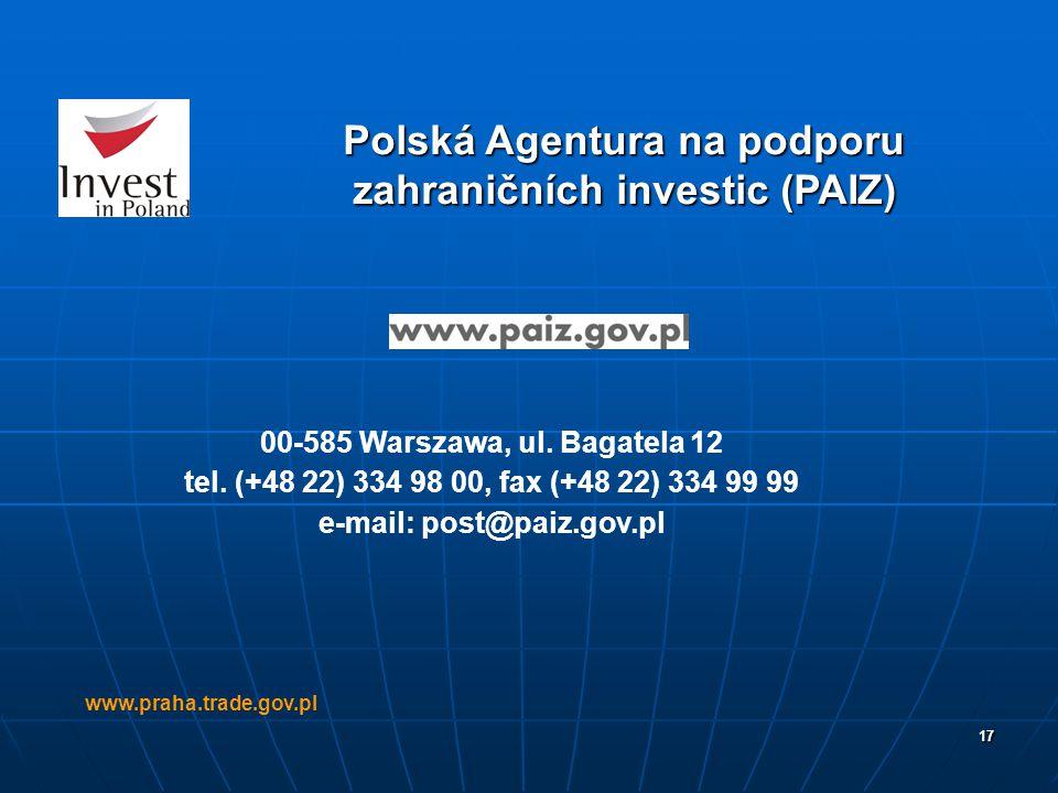 17 Polská Agentura na podporu zahraničních investic (PAIZ) www.praha.trade.gov.pl 00-585 Warszawa, ul. Bagatela 12 tel. (+48 22) 334 98 00, fax (+48 2