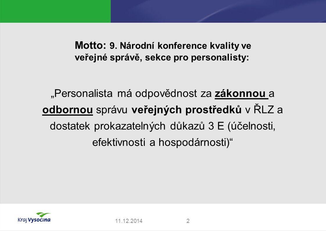 """Motto: 9. Národní konference kvality ve veřejné správě, sekce pro personalisty: """"Personalista má odpovědnost za zákonnou a odbornou správu veřejných p"""