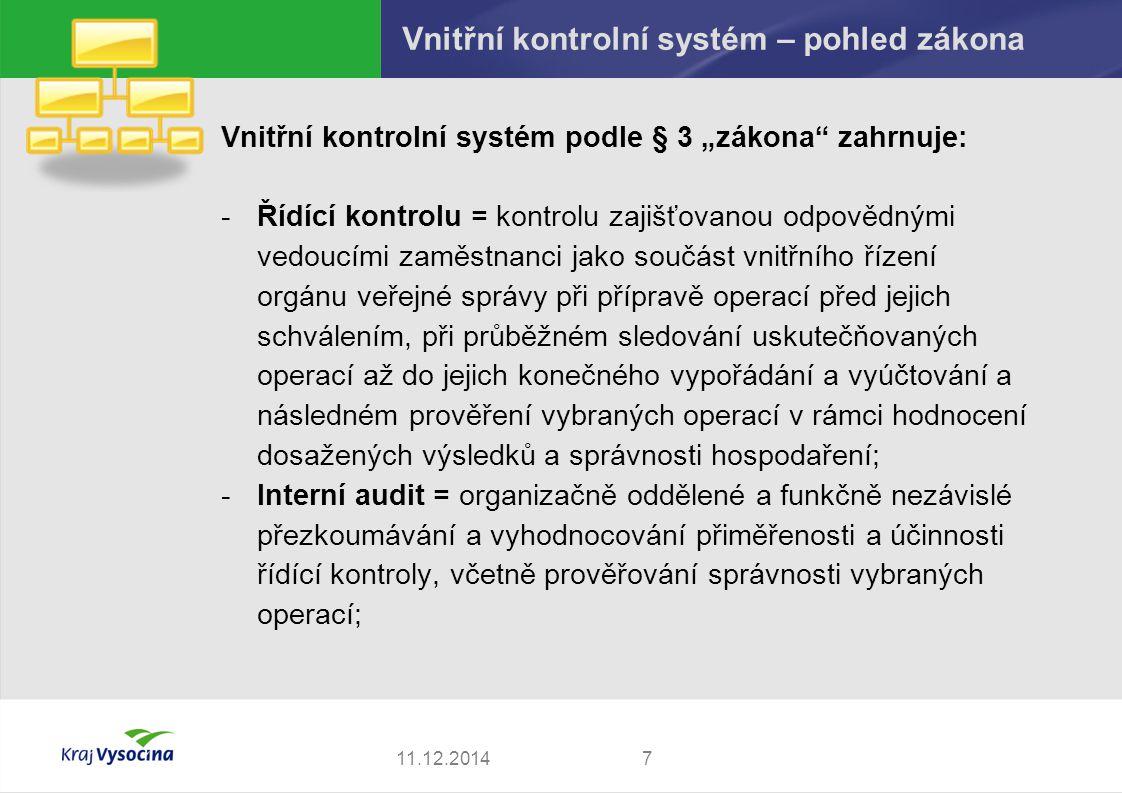 """Vnitřní kontrolní systém – pohled zákona Vnitřní kontrolní systém podle § 3 """"zákona"""" zahrnuje: -Řídící kontrolu = kontrolu zajišťovanou odpovědnými ve"""