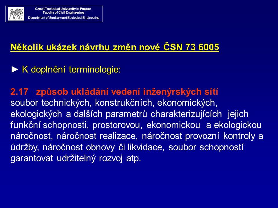 Czech Technical University in Prague Faculty of Civil Engineering Department of Sanitary and Ecological Engineering Několik ukázek návrhu změn nové ČS