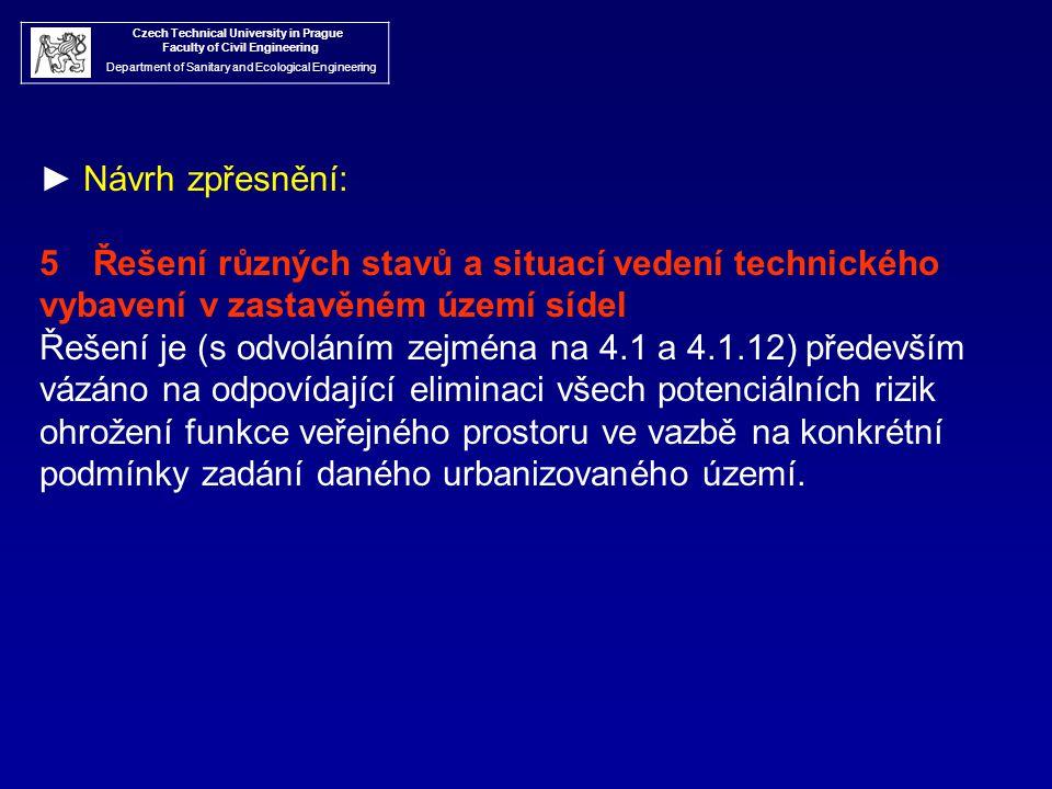 Czech Technical University in Prague Faculty of Civil Engineering Department of Sanitary and Ecological Engineering ► Návrh zpřesnění: 5 Řešení různýc