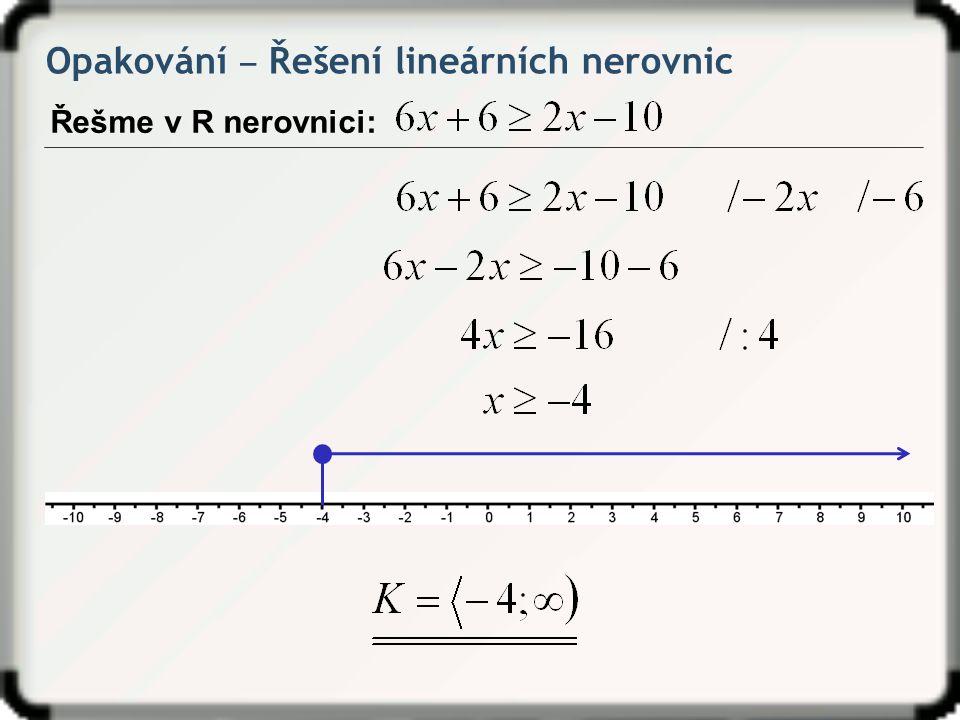 Soustava lineárních nerovnic Řešme v R soustavu nerovnic: I v případě soustavy nerovnic se můžeme setkat také s jinými typy řešení, než nám prozatím ve všech řešených příkladech vycházely.