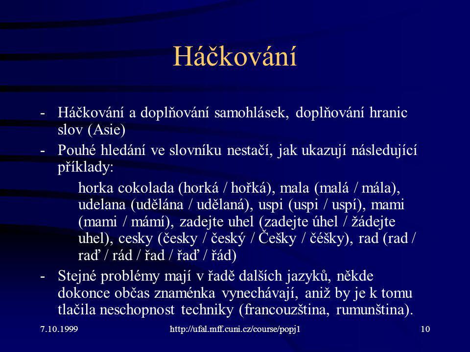 Háčkování -Háčkování a doplňování samohlásek, doplňování hranic slov (Asie) -Pouhé hledání ve slovníku nestačí, jak ukazují následující příklady: hork