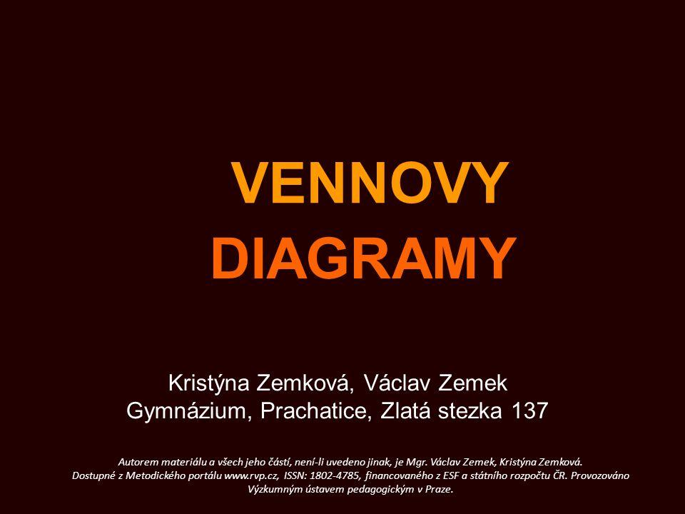 VENNOVY DIAGRAMY Kristýna Zemková, Václav Zemek Gymnázium, Prachatice, Zlatá stezka 137 Autorem materiálu a všech jeho částí, není-li uvedeno jinak, j