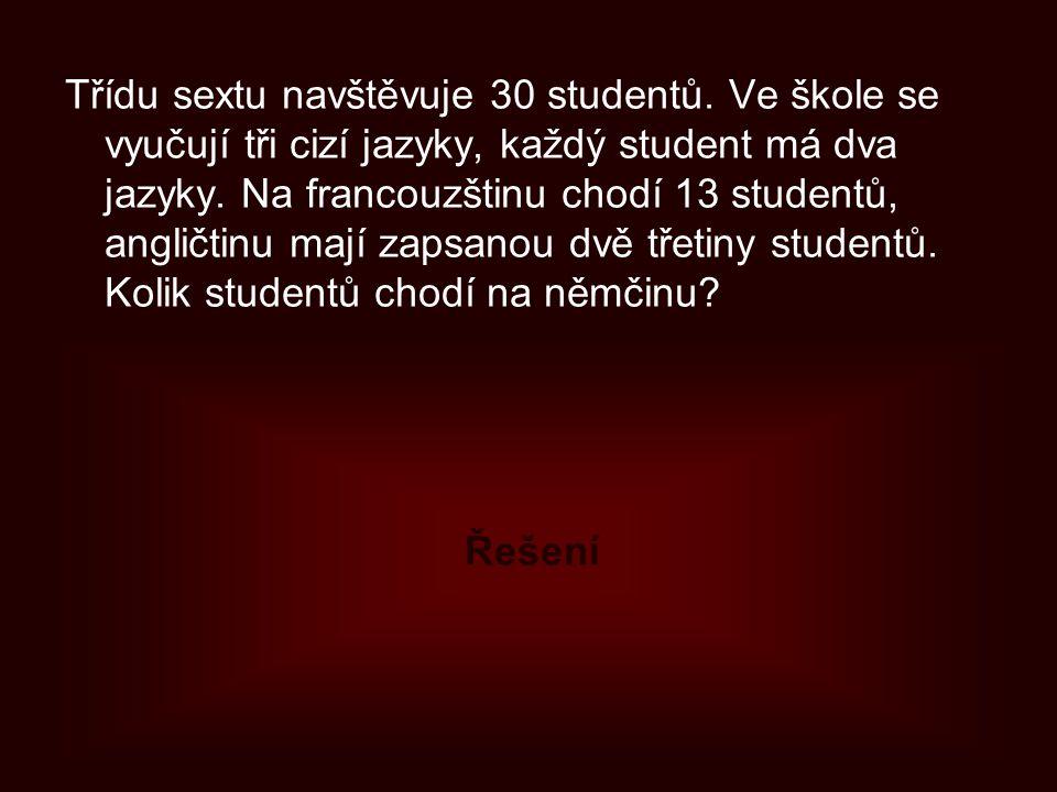 Třídu sextu navštěvuje 30 studentů. Ve škole se vyučují tři cizí jazyky, každý student má dva jazyky. Na francouzštinu chodí 13 studentů, angličtinu m