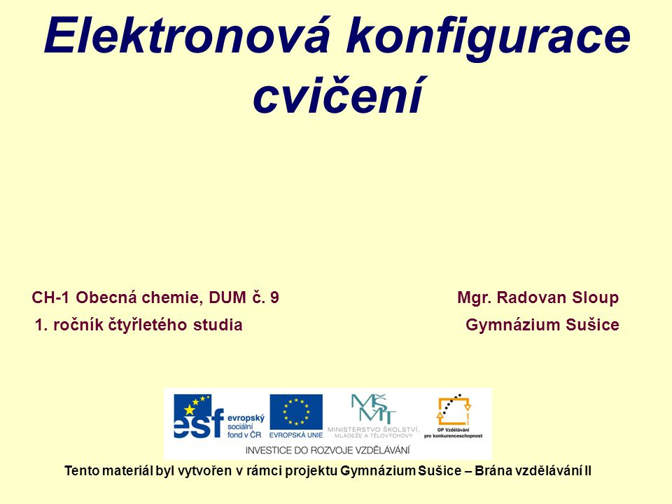 Elektronová konfigurace cvičení Mgr.