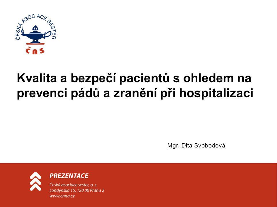Kvalita a bezpečí pacientů s ohledem na prevenci pádů a zranění při hospitalizaci Mgr. Dita Svobodová