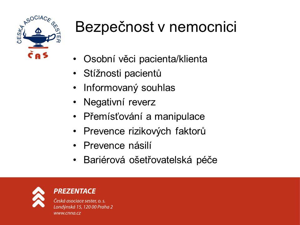 Bezpečnost v nemocnici Osobní věci pacienta/klienta Stížnosti pacientů Informovaný souhlas Negativní reverz Přemísťování a manipulace Prevence rizikov