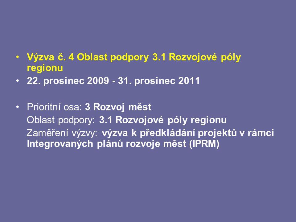 Výzva č. 4 Oblast podpory 3.1 Rozvojové póly regionu 22.