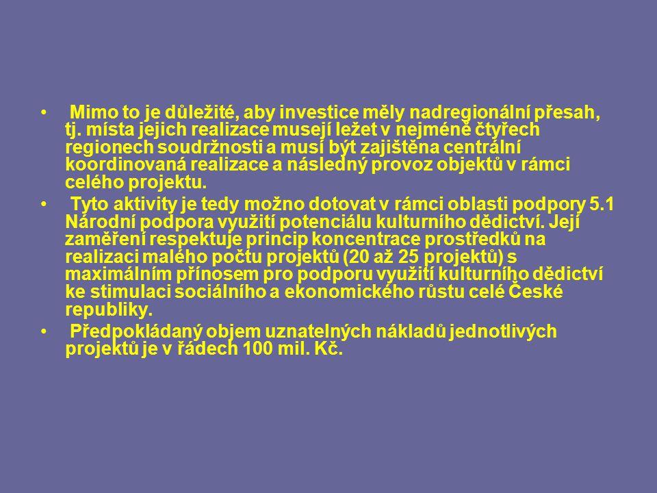 Mimo to je důležité, aby investice měly nadregionální přesah, tj.