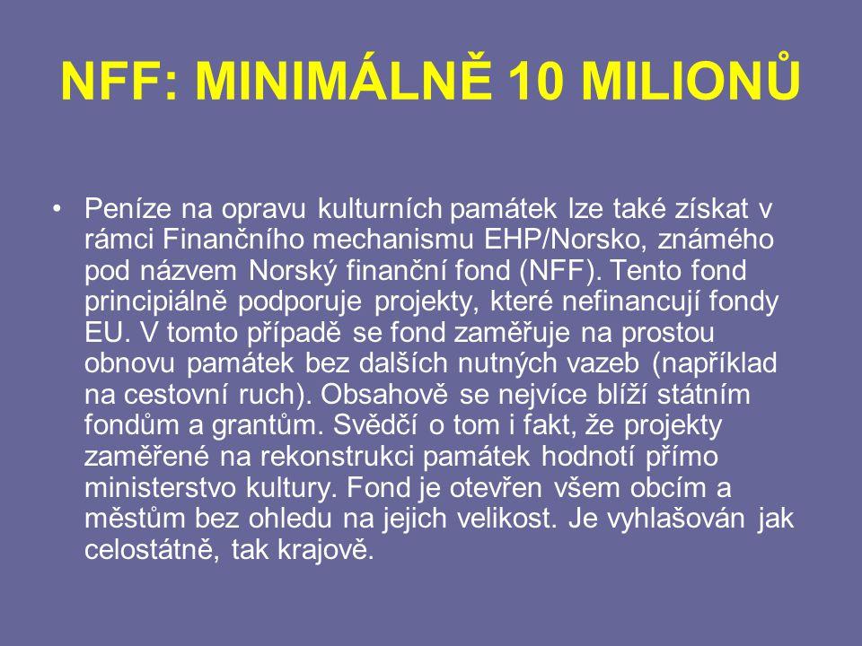 NFF: MINIMÁLNĚ 10 MILIONŮ Peníze na opravu kulturních památek lze také získat v rámci Finančního mechanismu EHP/Norsko, známého pod názvem Norský finanční fond (NFF).