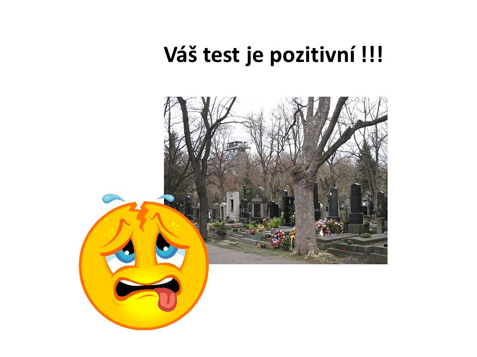 Váš test je pozitivní !!!