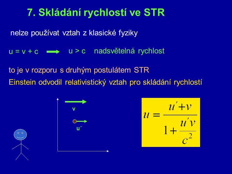 1.Tyč o klidové délce 5 m se pohybuje vzhledem k pozorovateli ve směru své podélné osy rychlostí 2.10 8 m.s- 1. Jakou délku tyče pozorovatel naměří? 2
