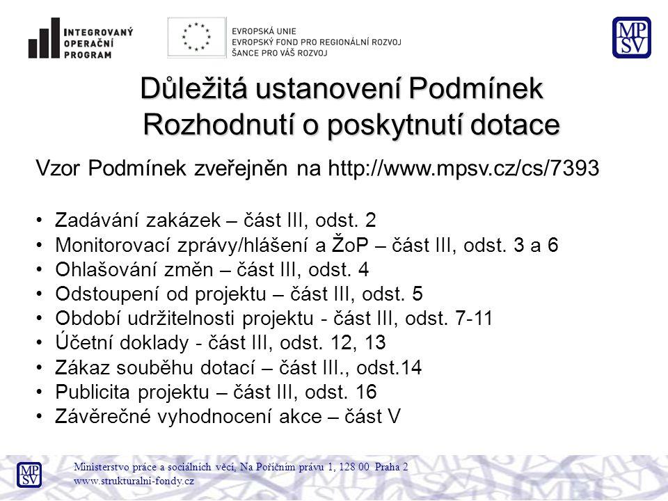 Ministerstvo práce a sociálních věcí, Na Poříčním právu 1, 128 00 Praha 2 www.strukturalni-fondy.cz Důležitá ustanovení Podmínek Rozhodnutí o poskytnu