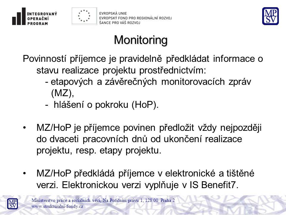 Ministerstvo práce a sociálních věcí, Na Poříčním právu 1, 128 00 Praha 2 www.strukturalni-fondy.cz Povinností příjemce je pravidelně předkládat infor