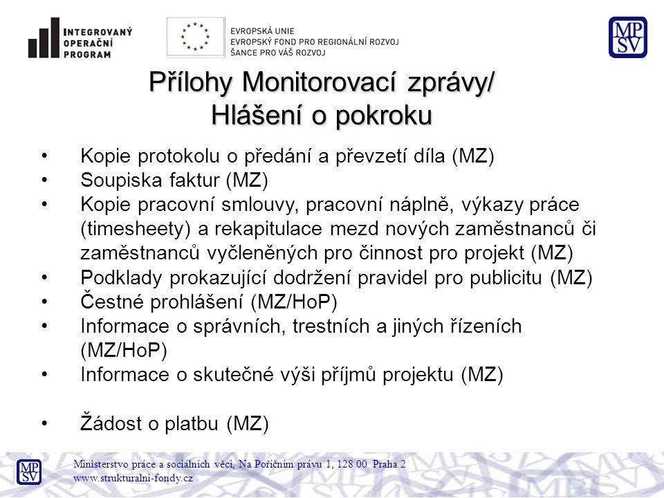 Ministerstvo práce a sociálních věcí, Na Poříčním právu 1, 128 00 Praha 2 www.strukturalni-fondy.cz Přílohy Monitorovací zprávy/ Hlášení o pokroku Kop