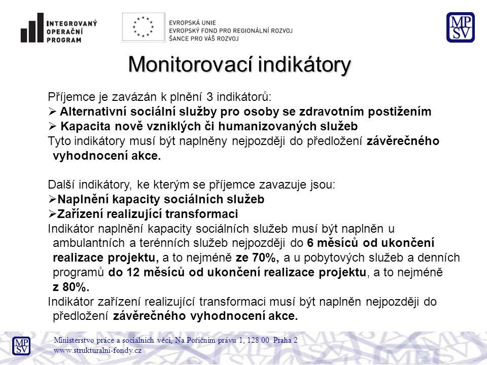 Ministerstvo práce a sociálních věcí, Na Poříčním právu 1, 128 00 Praha 2 www.strukturalni-fondy.cz Příjemce je zavázán k plnění 3 indikátorů:  Alter