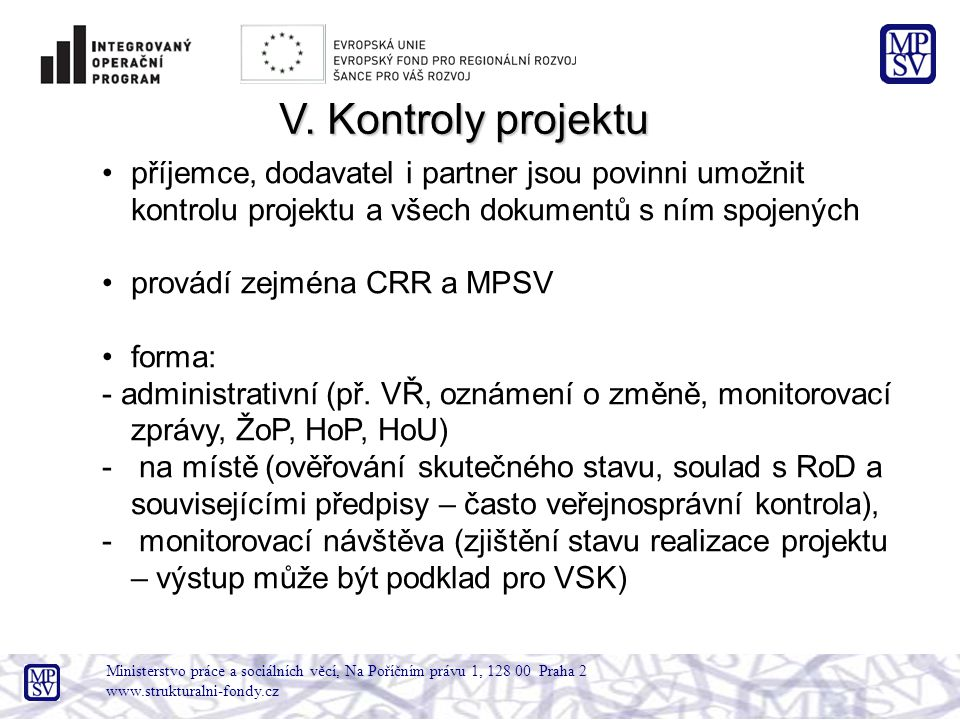 Ministerstvo práce a sociálních věcí, Na Poříčním právu 1, 128 00 Praha 2 www.strukturalni-fondy.cz V. Kontroly projektu příjemce, dodavatel i partner