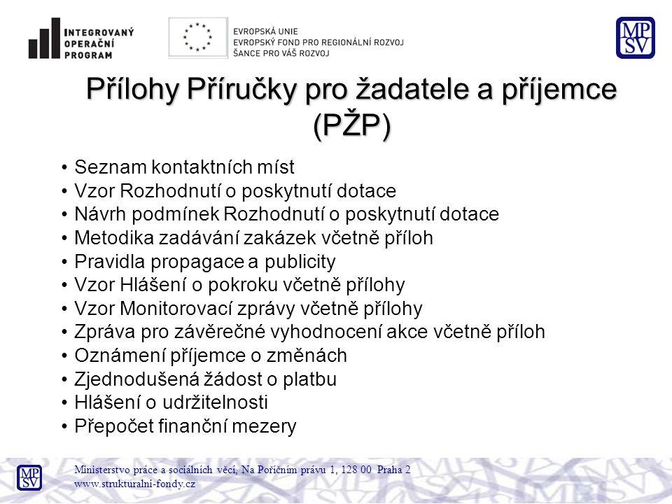 Ministerstvo práce a sociálních věcí, Na Poříčním právu 1, 128 00 Praha 2 www.strukturalni-fondy.cz Přílohy Příručky pro žadatele a příjemce (PŽP) Sez