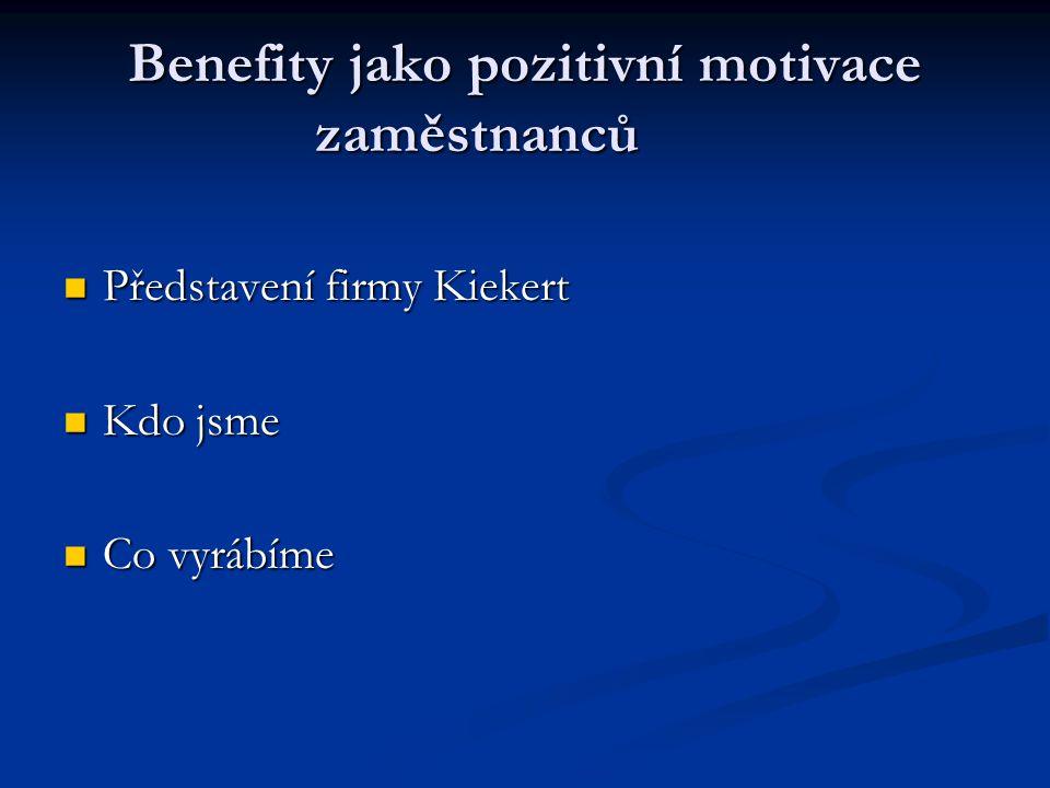 Benefity jako pozitivní motivace zaměstnanců Představení firmy Kiekert Představení firmy Kiekert Kdo jsme Kdo jsme Co vyrábíme Co vyrábíme