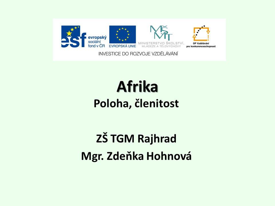 Afrika Poloha, členitost ZŠ TGM Rajhrad Mgr. Zdeňka Hohnová