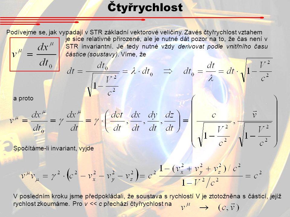 Čtyřhybnost Prozkoumejme vlastnosti ještě jednoho čtyř vektoru, a to čtyřhybnosti.
