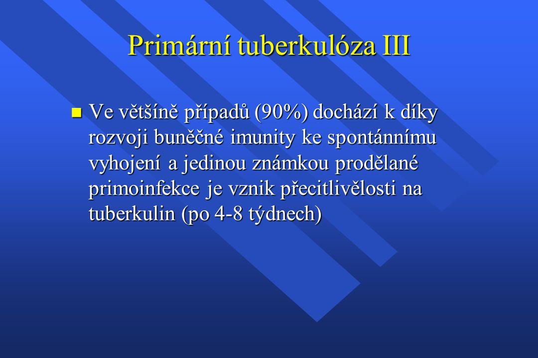 Primární tuberkulóza III n Ve většíně případů (90%) dochází k díky rozvoji buněčné imunity ke spontánnímu vyhojení a jedinou známkou prodělané primoin