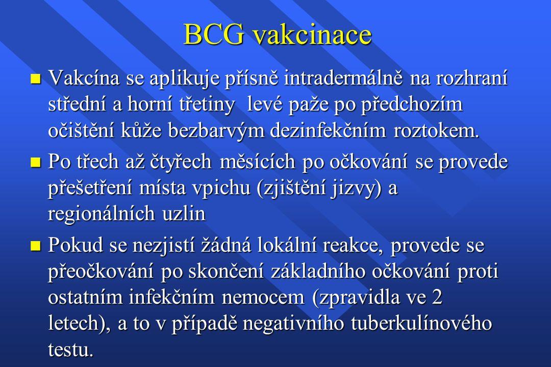 BCG vakcinace n Vakcína se aplikuje přísně intradermálně na rozhraní střední a horní třetiny levé paže po předchozím očištění kůže bezbarvým dezinfekč