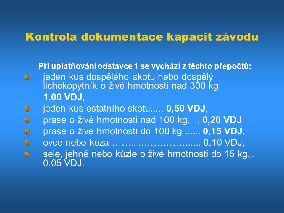 Kontrola dokumentace kapacit závodu Při uplatňování odstavce 1 se vychází z těchto přepočtů: jeden kus dospělého skotu nebo dospělý lichokopytník o ži