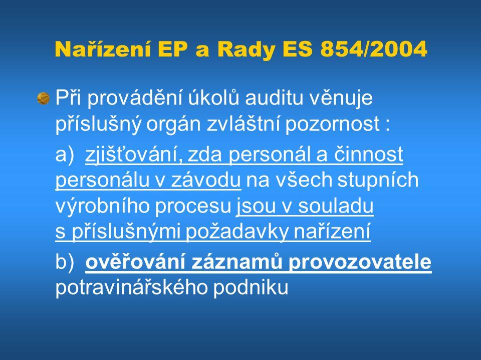 Nařízení EP a Rady ES 854/2004 Při provádění úkolů auditu věnuje příslušný orgán zvláštní pozornost : a) zjišťování, zda personál a činnost personálu