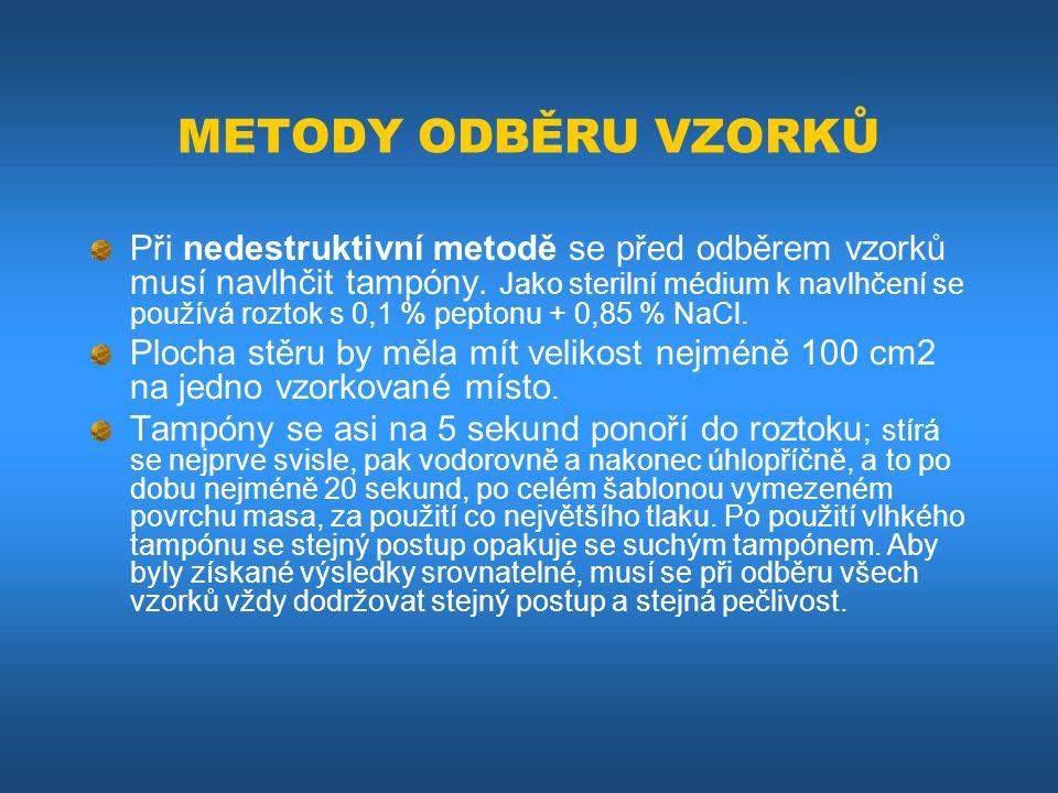 METODY ODBĚRU VZORKŮ Při nedestruktivní metodě se před odběrem vzorků musí navlhčit tampóny. Jako sterilní médium k navlhčení se používá roztok s 0,1