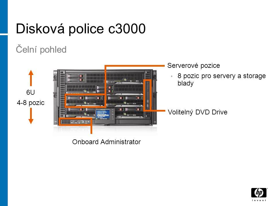 Disková police c3000 Čelní pohled Serverové pozice 8 pozic pro servery a storage blady Volitelný DVD Drive Onboard Administrator 6U 4-8 pozic