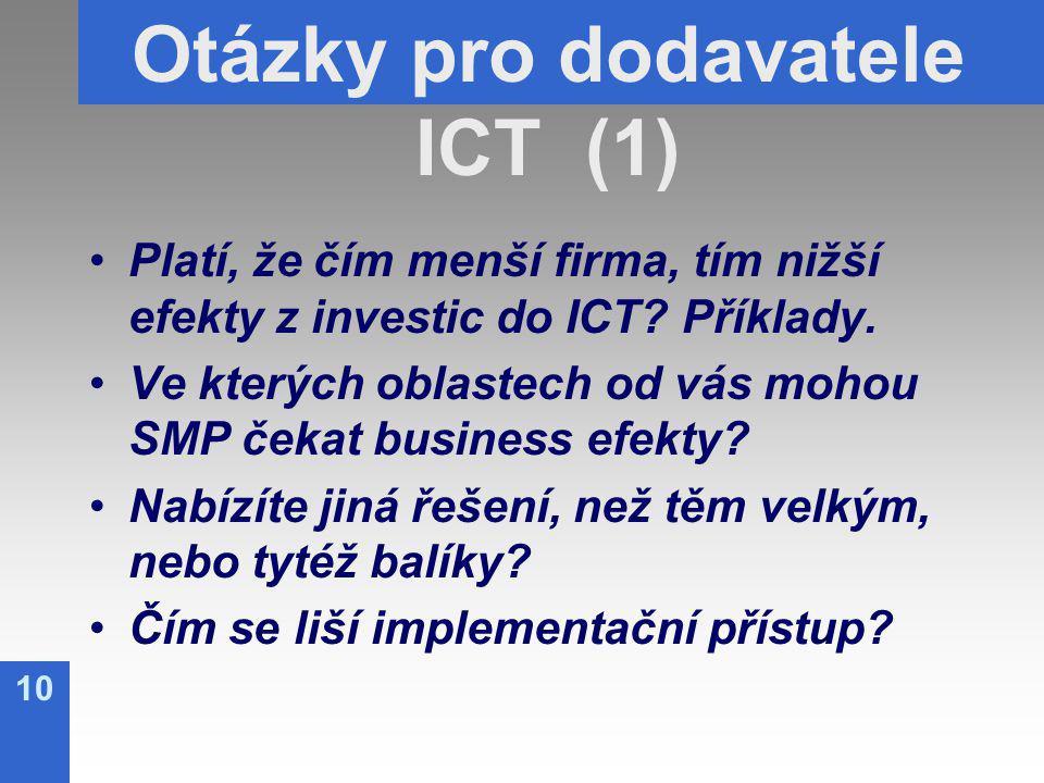10 Otázky pro dodavatele ICT (1) Platí, že čím menší firma, tím nižší efekty z investic do ICT.