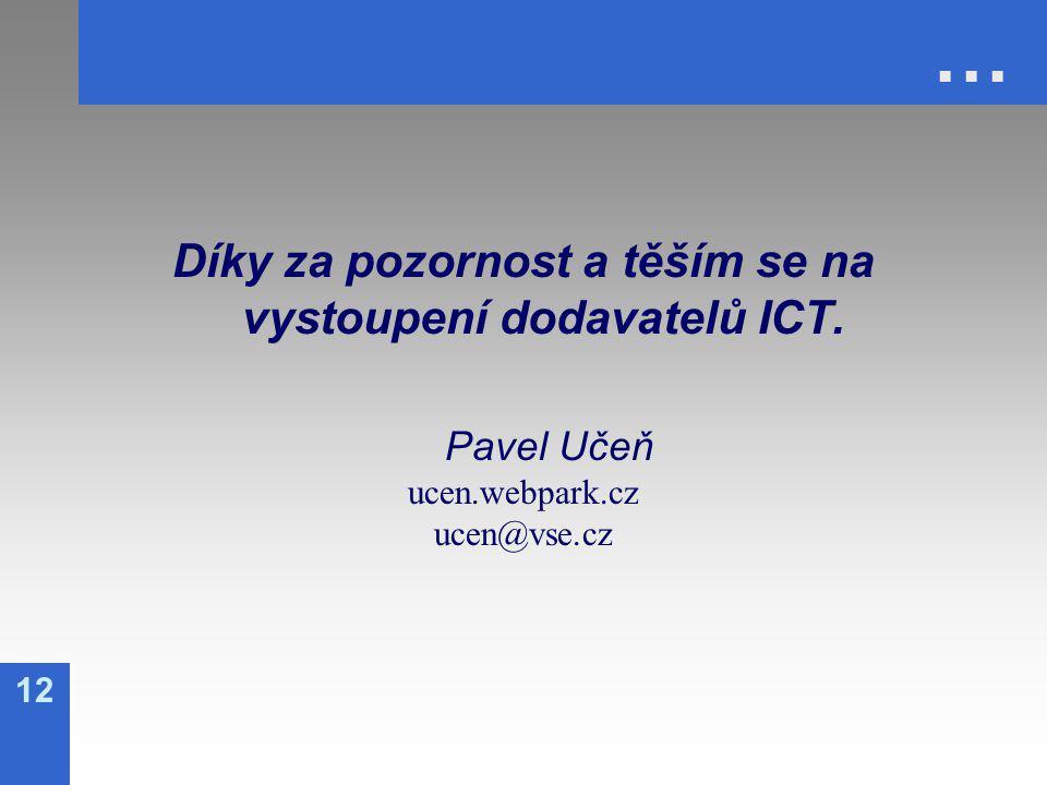 12 … Díky za pozornost a těším se na vystoupení dodavatelů ICT.