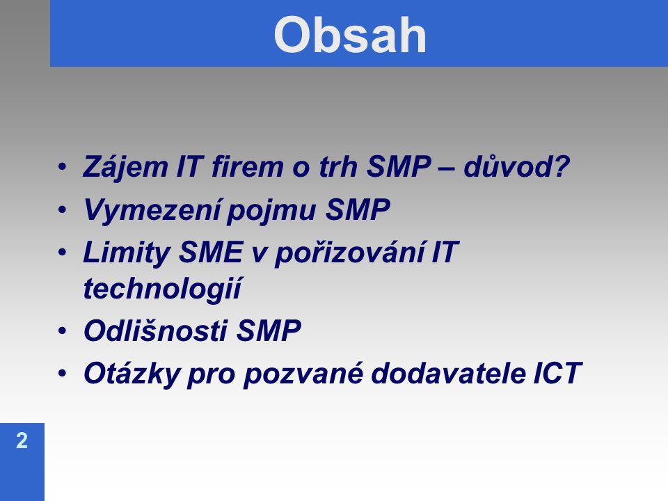 2 Obsah Zájem IT firem o trh SMP – důvod.