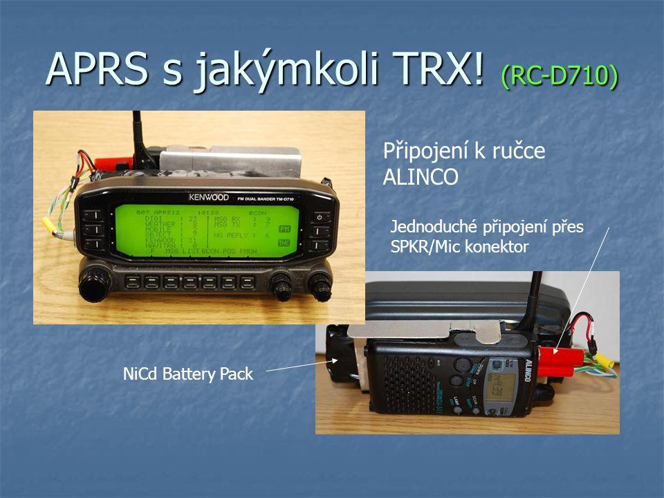 APRS s jakýmkoli TRX! (RC-D710) Připojení k ručce ALINCO Jednoduché připojení přes SPKR/Mic konektor NiCd Battery Pack