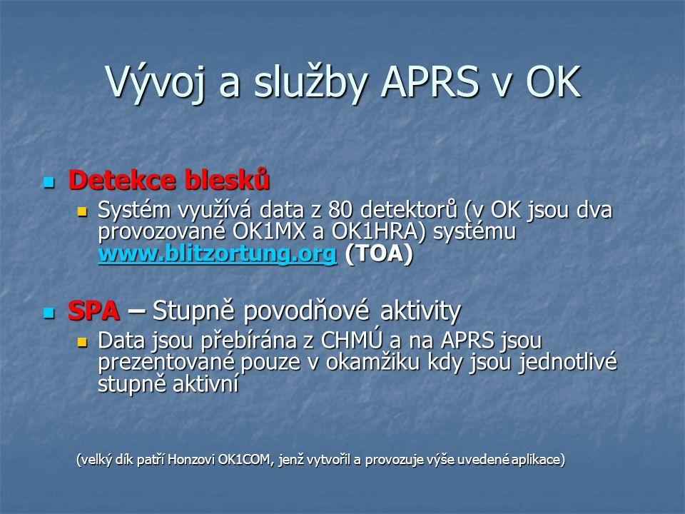 Vývoj a služby APRS v OK Detekce blesků Detekce blesků Systém využívá data z 80 detektorů (v OK jsou dva provozované OK1MX a OK1HRA) systému www.blitz