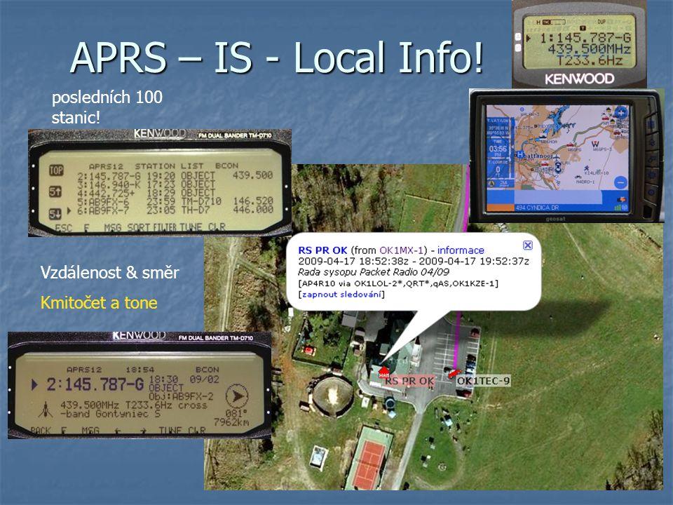 APRS – IS - Local Info! posledních 100 stanic! Vzdálenost & směr Kmitočet a tone