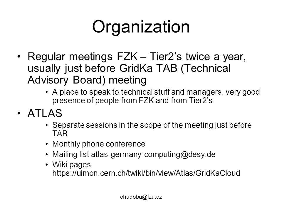 chudoba@fzu.cz Organization Regular meetings FZK – Tier2's twice a year, usually just before GridKa TAB (Technical Advisory Board) meeting A place to speak to technical stuff and managers, very good presence of people from FZK and from Tier2's ATLAS Separate sessions in the scope of the meeting just before TAB Monthly phone conference Mailing list atlas-germany-computing@desy.de Wiki pages https://uimon.cern.ch/twiki/bin/view/Atlas/GridKaCloud
