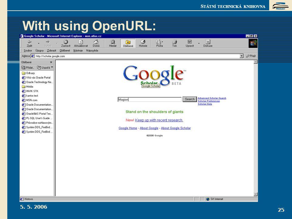 S TÁTNÍ TECHNICKÁ KNIHOVNA 5. 5. 2006 25 With using OpenURL: