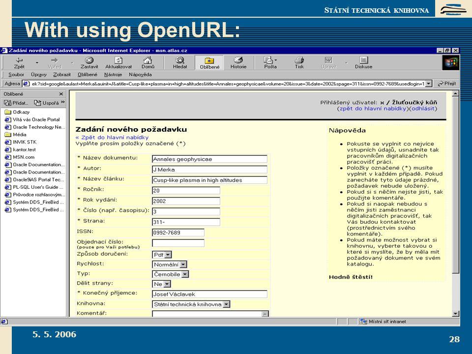 S TÁTNÍ TECHNICKÁ KNIHOVNA 5. 5. 2006 28 With using OpenURL: