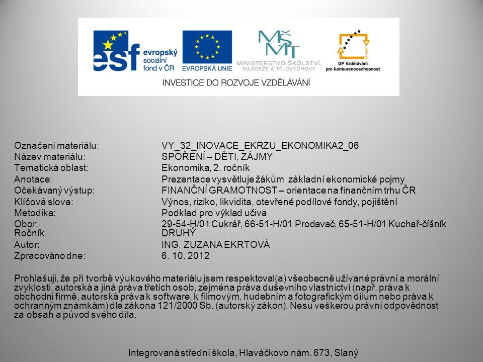 Označení materiálu: VY_32_INOVACE_EKRZU_EKONOMIKA2_06 Název materiálu: SPOŘENÍ – DĚTI, ZÁJMY Tematická oblast: Ekonomika, 2.